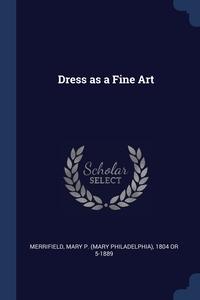 Книга под заказ: «Dress as a Fine Art»