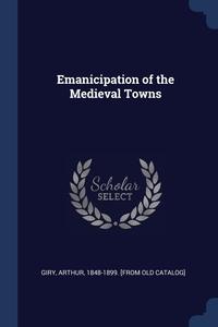 Книга под заказ: «Emanicipation of the Medieval Towns»