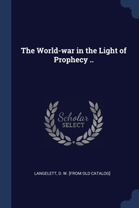 The World-war in the Light of Prophecy .., D. W. [from old catalog] Langelett обложка-превью