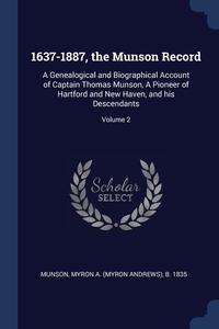 Книга под заказ: «1637-1887, the Munson Record»