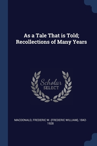 Книга под заказ: «As a Tale That is Told; Recollections of Many Years»