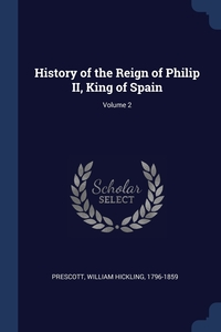 Книга под заказ: «History of the Reign of Philip II, King of Spain; Volume 2»