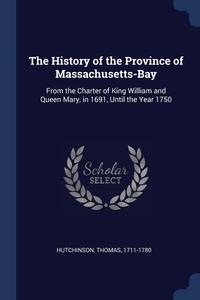Книга под заказ: «The History of the Province of Massachusetts-Bay»