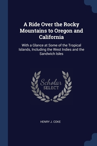 Книга под заказ: «A Ride Over the Rocky Mountains to Oregon and California»
