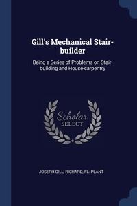 Книга под заказ: «Gill's Mechanical Stair-builder»