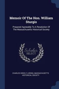Книга под заказ: «Memoir Of The Hon. William Sturgis»