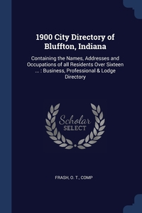 Книга под заказ: «1900 City Directory of Bluffton, Indiana»