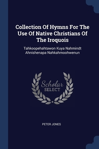 Книга под заказ: «Collection Of Hymns For The Use Of Native Christians Of The Iroquois»