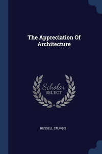 Книга под заказ: «The Appreciation Of Architecture»