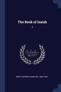 The Book of Isaiah: 2, George Adam Smith обложка-превью