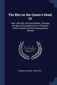 Книга под заказ: «The Blot on the Queen's Head; Or»