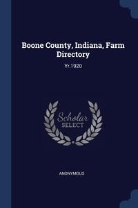 Книга под заказ: «Boone County, Indiana, Farm Directory»