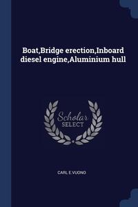 Книга под заказ: «Boat,Bridge erection,Inboard diesel engine,Aluminium hull»