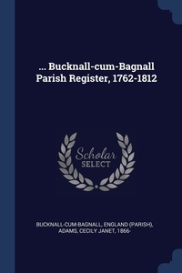 Книга под заказ: «... Bucknall-cum-Bagnall Parish Register, 1762-1812»
