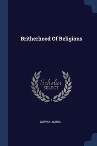 Книга под заказ: «Britherhood Of Religions»