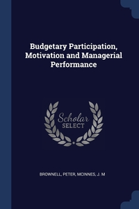 Книга под заказ: «Budgetary Participation, Motivation and Managerial Performance»