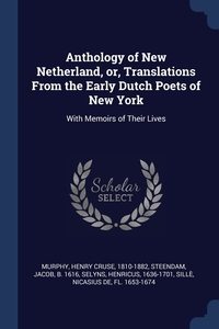 Книга под заказ: «Anthology of New Netherland, or, Translations From the Early Dutch Poets of New York»
