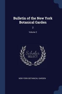 Книга под заказ: «Bulletin of the New York Botanical Garden»