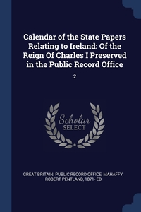 Книга под заказ: «Calendar of the State Papers Relating to Ireland»