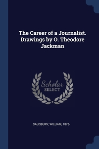 Книга под заказ: «The Career of a Journalist. Drawings by O. Theodore Jackman»