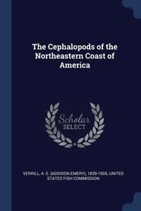 Книга под заказ: «The Cephalopods of the Northeastern Coast of America»