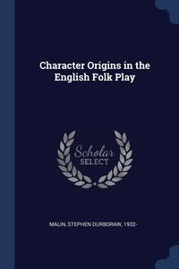 Книга под заказ: «Character Origins in the English Folk Play»