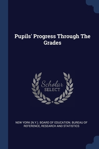 Книга под заказ: «Pupils' Progress Through The Grades»