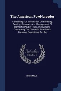 Книга под заказ: «The American Fowl-breeder»