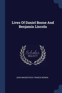 Книга под заказ: «Lives Of Daniel Boone And Benjamin Lincoln»