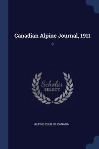 Книга под заказ: «Canadian Alpine Journal, 1911»