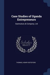 Книга под заказ: «Case Studies of Uganda Entrepreneurs»