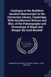 Книга под заказ: «Catalogue of the Buddhist Sanskrit Manuscripts in the University Library, Cambridge, With Introductory Notices and Illus. of the Palaeography and Chronology of Nepal and Bengal. By Cecil Bendall»