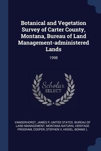 Книга под заказ: «Botanical and Vegetation Survey of Carter County, Montana, Bureau of Land Management-administered Lands»