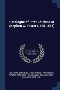 Книга под заказ: «Catalogue of First Editions of Stephen C. Foster (1826-1864)»