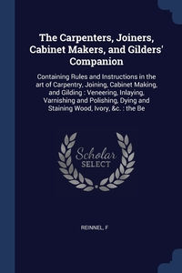 Книга под заказ: «The Carpenters, Joiners, Cabinet Makers, and Gilders' Companion»