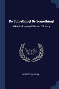 Книга под заказ: «Do Something! Be Something!»