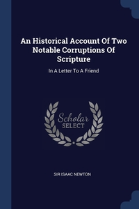 An Historical Account Of Two Notable Corruptions Of Scripture: In A Letter To A Friend, Sir Isaac Newton обложка-превью