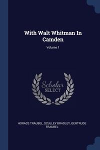 Книга под заказ: «With Walt Whitman In Camden; Volume 1»