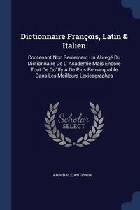 Книга под заказ: «Dictionnaire François, Latin & Italien»