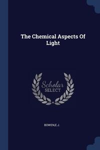 Книга под заказ: «The Chemical Aspects Of Light»
