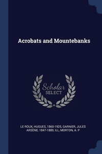 Книга под заказ: «Acrobats and Mountebanks»