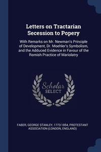 Книга под заказ: «Letters on Tractarian Secession to Popery»