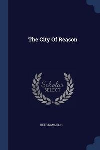 The City Of Reason, Samuel H. Beer обложка-превью