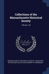 Книга под заказ: «Collections of the Massachusetts Historical Society»
