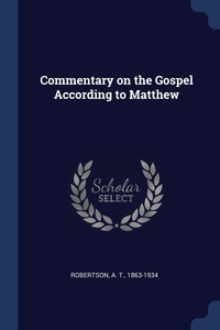 Commentary on the Gospel According to Matthew, A T. Robertson обложка-превью