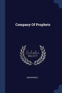 Книга под заказ: «Company Of Prophets»