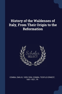 Книга под заказ: «History of the Waldenses of Italy, From Their Origin to the Reformation»