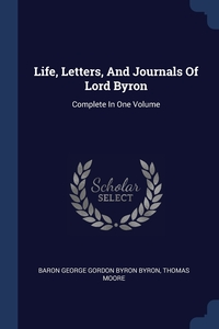 Книга под заказ: «Life, Letters, And Journals Of Lord Byron»