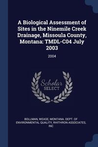 Книга под заказ: «A Biological Assessment of Sites in the Ninemile Creek Drainage, Missoula County, Montana»