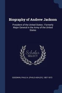 Книга под заказ: «Biography of Andrew Jackson»